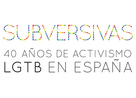 Subversives, 40 years of LGBT activism